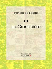 La Grenadière de Honoré de Balzac, Ligaran - fiche descriptive