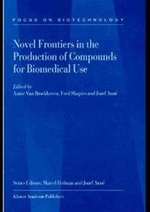 Novel Frontiers in the Production of Compounds for Biomedical Use  Volume 1