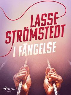 I fängelse - Lasse Strömstedt