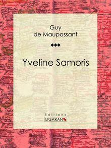 Yveline Samoris de Guy de Maupassant, Ligaran - fiche descriptive