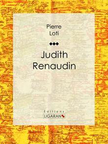 Judith Renaudin de Ligaran, Pierre Loti - fiche descriptive