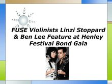 FUSE Violinists Linzi Stoppard and Ben Lee Feature at Henley Festival Bond Gala