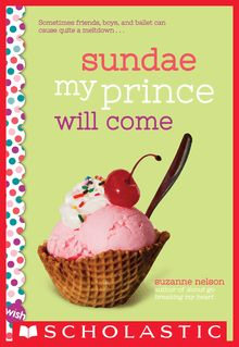 Sundae My Prince Will Come: A Wish Novel