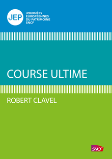 Course ultime de Robert Clavel - fiche descriptive