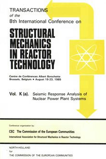 STRUCTURAL MECHANICS IN REACTOR TECHNOLOGY: Vol. K(a): Seismic Response Analysis of Nuclear Plant Systems