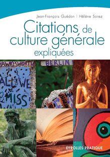 Citations de culture générale expliquées de Hélène Sorez, Jean-François Guédon - fiche descriptive