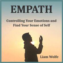 Empath: Controlling Your Emotions and Find Your Sense of Self