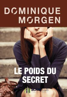 Le Poids du Secret - Dominique Morgen
