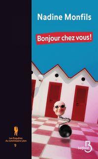 Les enquêtes du commissaire Léon 9 - Nadine MONFILS