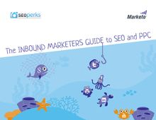 The INBOUND MARKETERS GUIDE to SEO and PPC