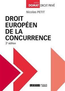 Droit européen de la concurrence - 2e édition - Nicolas Petit
