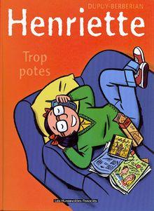 Henriette #3 : Trop potes !