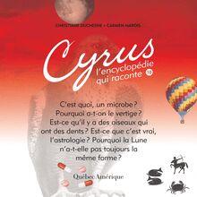 Cyrus 10 : L'encyclopédie qui raconte