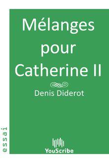 Lire Mélanges pour Catherine II de Denis  Diderot