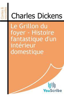 Le Grillon du foyer - Histoire fantastique d'un intérieur domestique de Charles Dickens - fiche descriptive