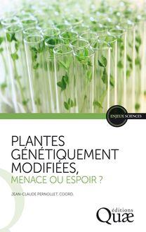 Plantes génétiquement modifiées, menace ou espoir ? de Jean-Claude Pernollet - fiche descriptive