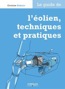 Le guide de l'éolien, techniques et pratiques de Corinne Dubois - fiche descriptive