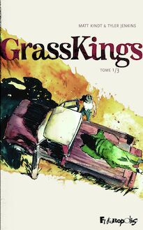 Grass Kings - Tome 1 de Tyler Jenkins, Matt Kindt - fiche descriptive