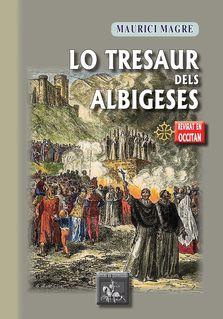 Lo Tresaur dels Albigeses - Maurici Magre, Sèrgi Viaule, Miquèla Cabayé-Ramòs