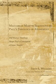 Maccabean Martyr Traditions in Paul's Theology of Atonement