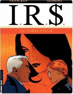 I.R.$. - Tome 6 - Corrupteur (Le) - Stephen Desberg