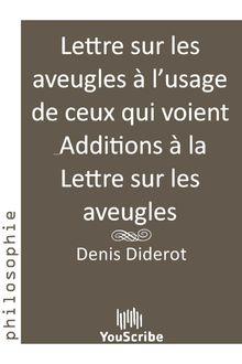 Lettre sur les aveugles à l'usage de ceux qui voient & Additions à la Lettre sur les aveugles de Denis Diderot - fiche descriptive