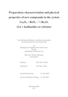 Preparation, characterization and physical properties of new compounds in the system Ln_1tn2O_1tn3 - ReO_1tn2 - _721Re_1tn2O_1tn7 (Ln=lanthanides or yttrium) [Elektronische Ressource] / von Thomas Hartmann