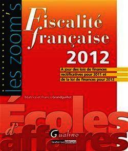 Fiscalité française 2012 - 17e édition - Béatrice Grandguillot, Francis Grandguillot