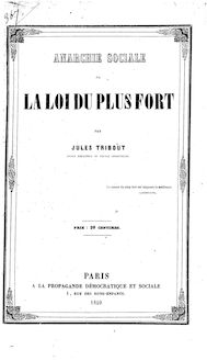Anarchie sociale, ou la Loi du plus fort, par Jules Tribout,...