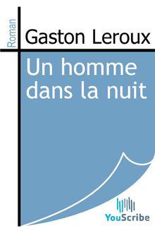 Un homme dans la nuit de Gaston Leroux - fiche descriptive