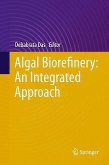 Algal Biorefinery: An Integrated Approach