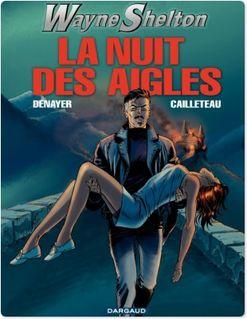 Wayne Shelton - Tome 8 - NUIT DES AIGLES (LA)