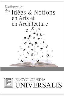 Dictionnaire des Idées & Notions en Arts et en Architecture (Les Dictionnaires d
