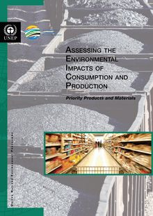 Assessing the environmental impacts of consumption and production. Priority products and materials.