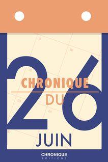 Chronique du 26  juin - Éditions Chronique