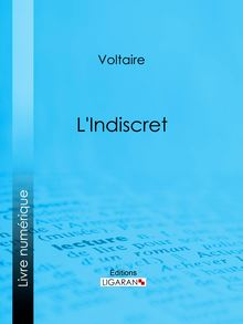 L'Indiscret de Ligaran, Voltaire - fiche descriptive