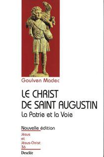 Le Christ de Saint Augustin - La Patrie et la Voie - Goulven Madec