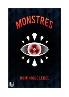 Lire Monstres de Dominique LEBEL