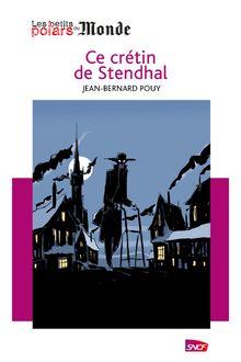 Ce crétin de Stendhal de Jean-Bernard Pouy - fiche descriptive