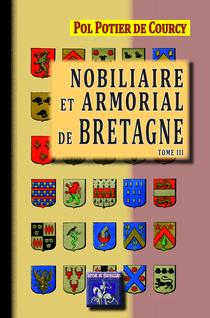 Nobiliaire et armorial de Bretagne - Pol Potier De Courcy