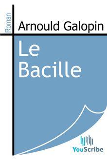 Le Bacille de Arnould Galopin - fiche descriptive