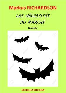 Les nécessités du marché - Markus Richardson, Bookless-editions