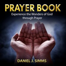 Prayer Book: Experience the Wonders of God through Prayer