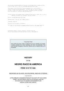 History of the Negro Race in America from 1619 to 1880. Vol. 2 (of 2) - Negroes as Slaves, as Soldiers, and as Citizens