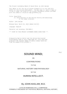 Sound Mind - or, Contributions to the natural history and physiology - of the human intellect