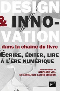 Design et innovation dans la chaîne du livre - Stéphane Vial, Marie-Julie Catoir-Brisson
