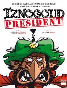 Iznogoud président - Album 29 de Nicolas Tabary, Laurent Vassilian, Nicolas Canteloup - fiche descriptive