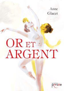 Or et Argent - Anne Glacet