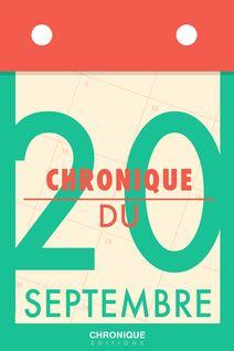 Chronique du 20 septembre - Éditions Chronique