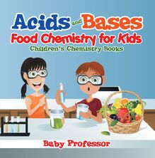 Acids and Bases - Food Chemistry for Kids | Children